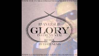 "RYAN LESLIE- ""GLORY"" DJ GENESIS REMIX"