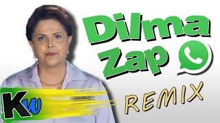 Dilma Zap   AtilaKw Remix