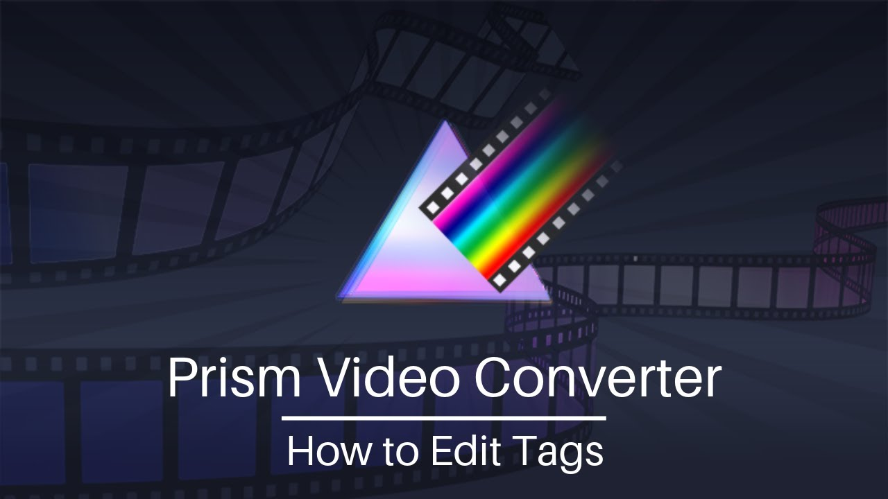 How to Edit File Metadata Tags - Prism Video Converter Tutorial