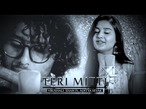 Teri Mitti - Kesari | Cover| Vrushali Shah | Aditya Sevak | Arko | BPraak | Akshay Kumar & Parineeti