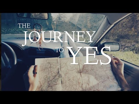 The Journey to Yes - Motivational Video