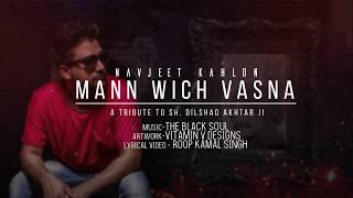 Mann Vich Vasna - Navjeet Kahlon || A Tribute To Dilshad Akhtar Ji || Latest Punjabi Song 2019