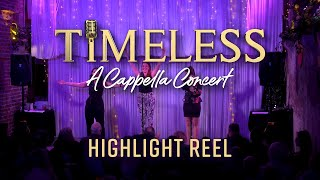 Timeless A Cappella Concert Highlights