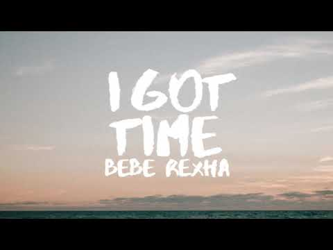 Bebe Rexha | I Got Time Lyrics