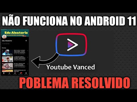 """Youtube Vanced não funciona no Android 11 One Ui3.1 """" Pobelma resolvido."""