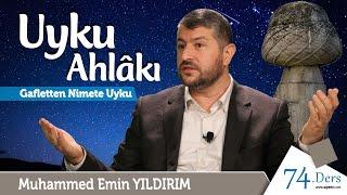 Gafletten Nimete Uyku (Uyku Ahlakı) / Muhammed Emin Yıldırım (74. Ders)