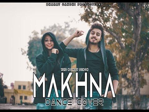 Yo Yo Honey Singh: Makhna Dance Cover || Bharat Gandhi & Pallavi Narang ||