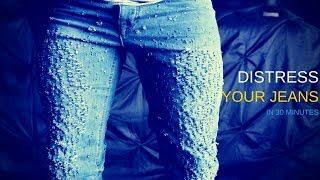DIY HOW TO DISTRESS JEANS IN 30 MINS TUTORIAL dyrandoms