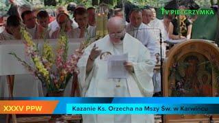 XXXV PPW - Karwiniec - Msza Św. - Kazanie ks. Orzecha - 2015-08-04