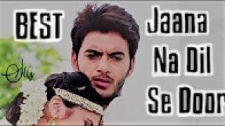 Jaana Na Dil Se Door Song
