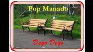 Pop Manado -  Dego Dego