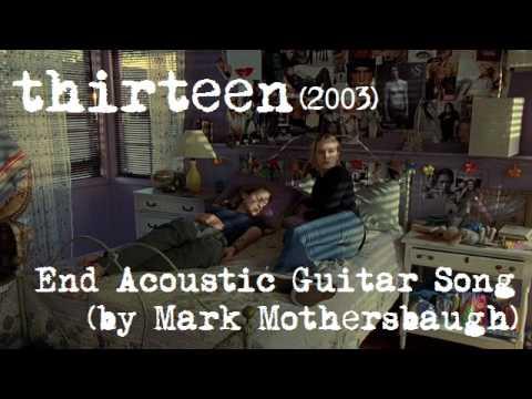 'Thirteen' (2003) - End Acoustic Guitar Song
