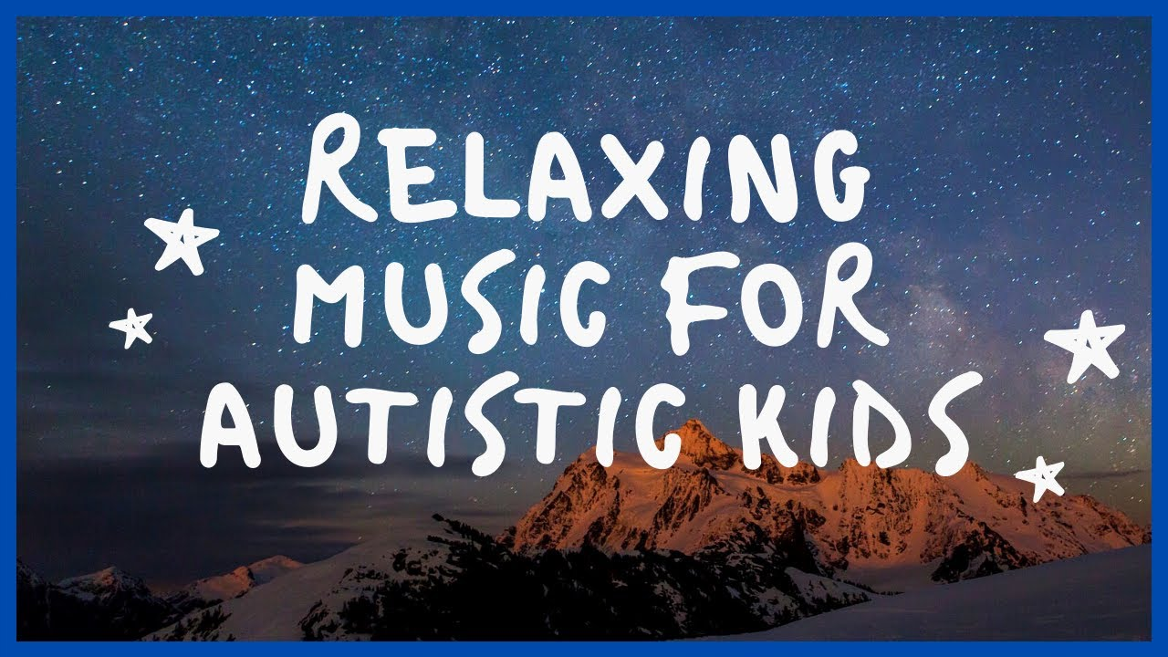 Sleep Music For Autistic Kid Autismcalmingmusic Youtube