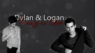 Dylan & Logan (Lolan)  | Crazy in Love