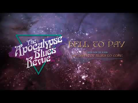 The Apocalypse Blues Revue - Hell To Pay (Official Lyric Video)