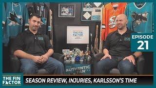 Season Review, Injuries, Karlsson's Time (Ep 21)