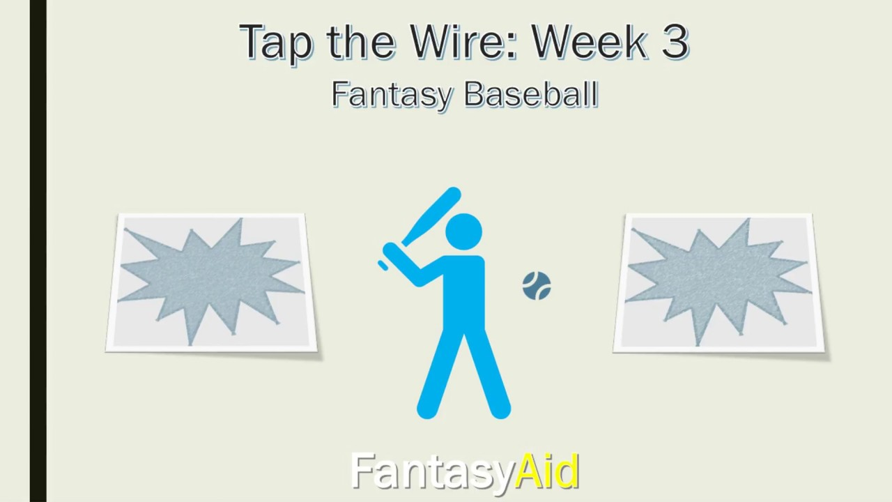 Tap the Wire: Week 3 Waiver Wire Adds for Fantasy Baseball - YouTube