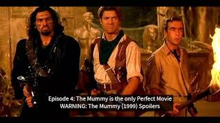 Episode 4: The Mummy is the only Perfect Movie