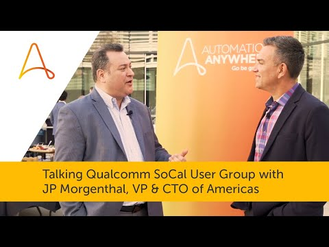 Talking Qualcomm SoCal User Group With JP Morgenthal, VP & CTO Of Americas, Automation Anywhere