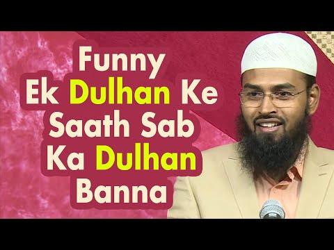 FUNNY - Ek Dulhan Ke Sath Sab Dulhan Bane Hui Hoti Hai By Adv. Faiz Syed