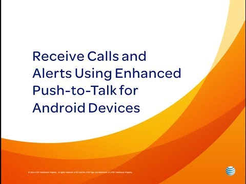 Receive Calls and Alerts Using Enhanced Push-to-Talk for Android Devices: How To Video