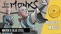 Budget Magic: UW Monks vs Blue Steel (Match 2)