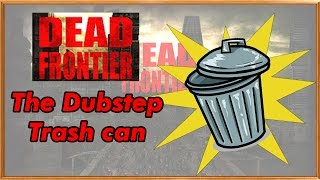 Dead Frontier - Dubstep Trash can  - Skreigner vs TrashCan Dance battle