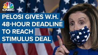 House speaker Nancy Pelosi gives White House a 48-hour deadline to reach stimulus deal