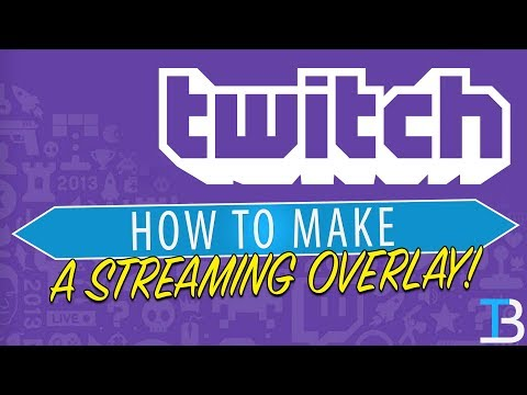 How To Make A Twitch Overlay (How To Make A Custom Streaming Overlay)