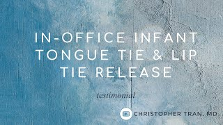 Tongue and lip tie release│ Christopher Tran, MD