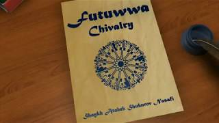 Futuwwa (Sufi Chivalry) - Sh.Atabek Part 2