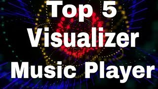 Top 5 Visualizer Music Player For Android