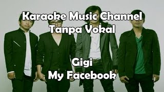 Karaoke Gigi - My Facebook | Tanpa Vokal