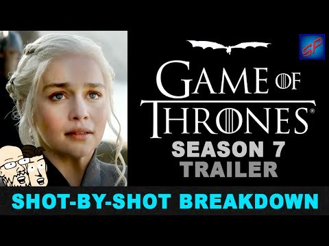 Game of Thrones Season 7 Trailer - Shot-by-shot Reaction, Analysis & Discussion