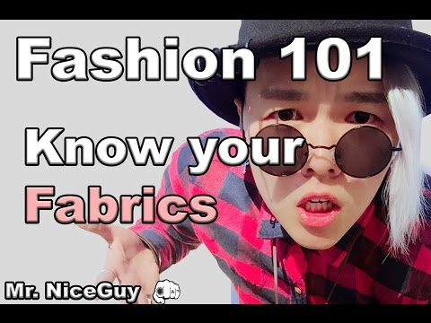 Fashion 101 - Understand your fabrics - know what you are dealing with