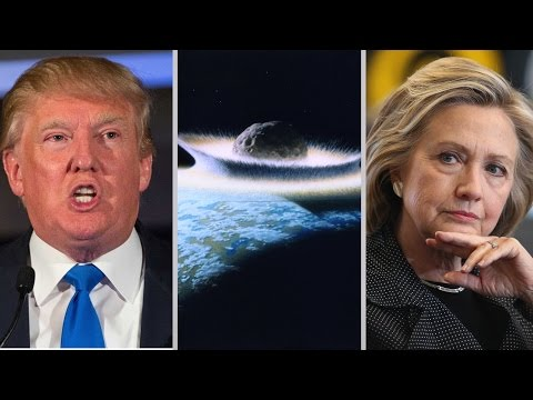 Hillary Clinton, Donald Trump, Or A Giant Meteor Hitting Earth?