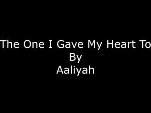 Aaliyah - The One I Gave My Heart To - Lyrics
