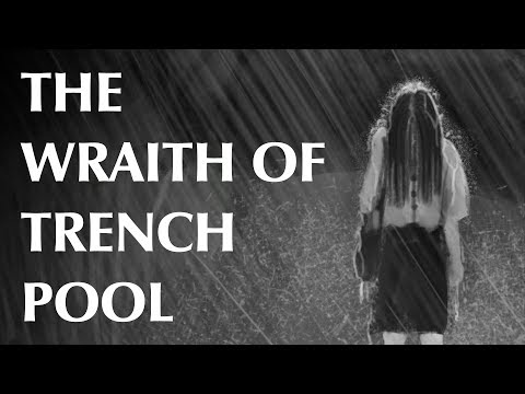 The Wraith of Trench Pool - A Subscriber Story