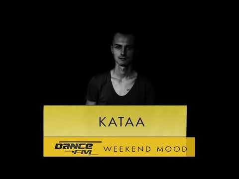 kataa - Dance FM Weekend Mood - 19.11.2017