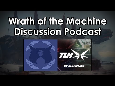 "Destiny Rise of Iron: Datto & Slayerage - Wrath of the Machine ""Podcast"""