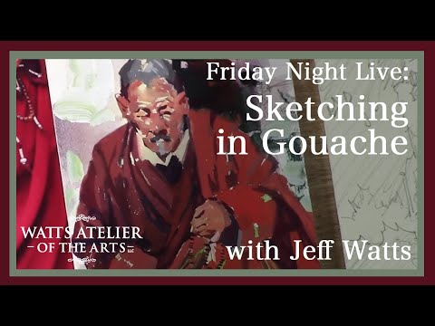 Friday Night Live: Sketching in Gouache with Jeffrey Watts