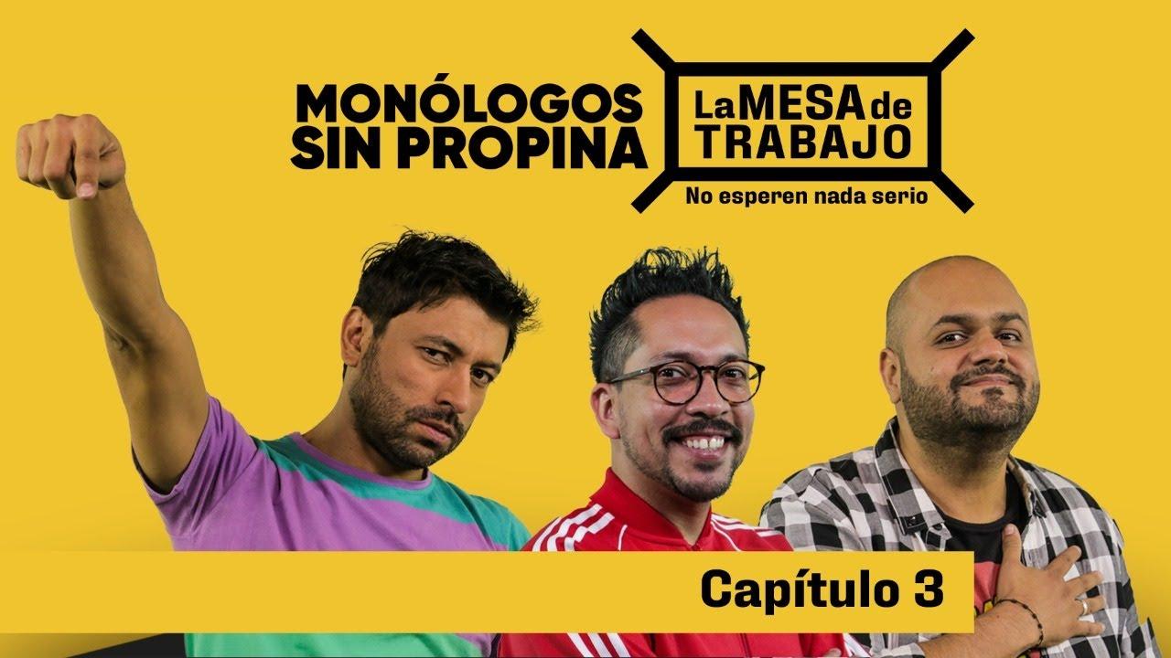 La Mesa de Trabajo EP3 - Monólogos sin Propina