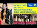 Puna store set of 24 makeup brushes (Rs 560 in flipkart) review and demo