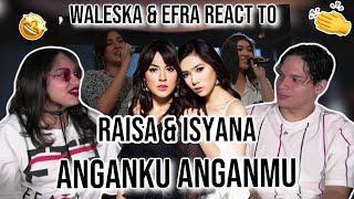 Waleska & Efra react to Raisa X Isyana - Anganku Anganmu (Live at Music Everywhere)| REACTION