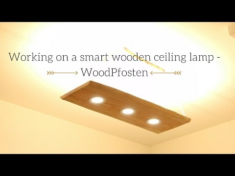 How we build a smart Ceiling Lamp with Dual Light out of Wood - WOODPFOSTEN
