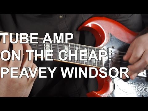 Tube Amp on the Cheap - Peavey Windsor