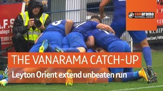 Vanarama National League Highlights: Leyton Orient extend unbeaten run