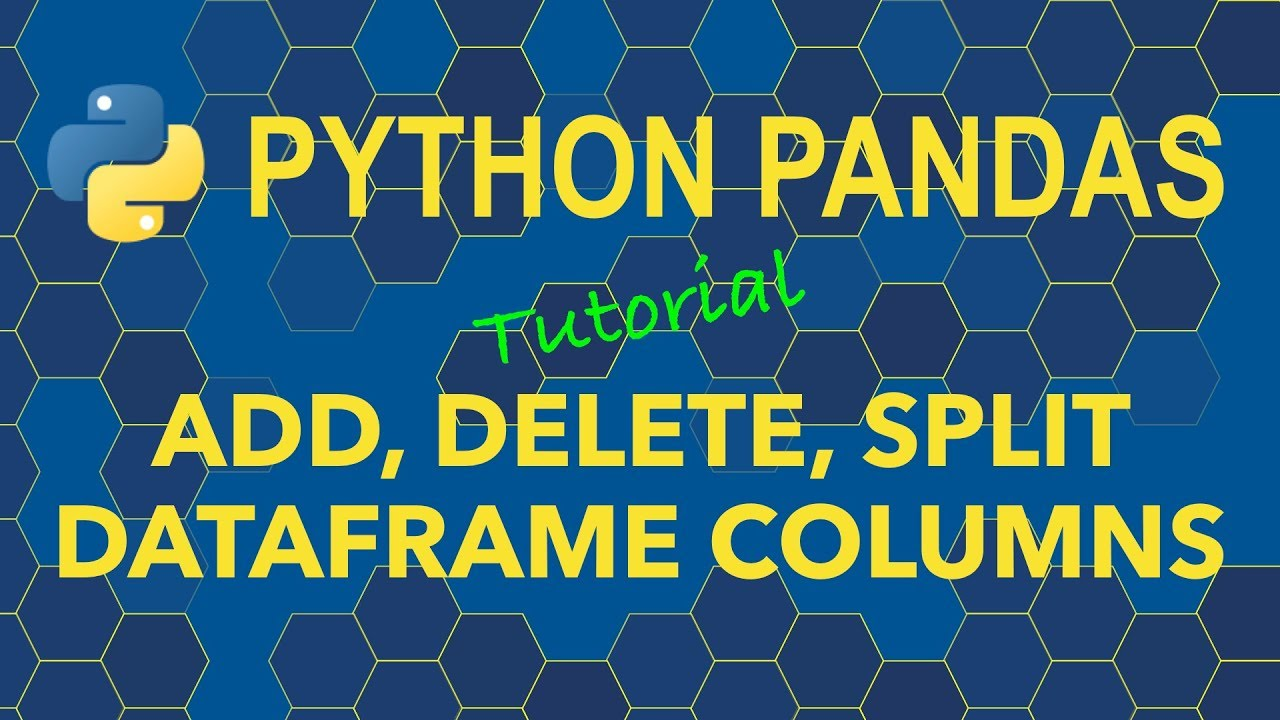 Python Pandas - Add, Delete, Split DataFrame Columns