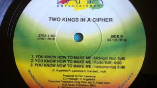 You know how to make me feel  so good   Two Kings In A Cipher