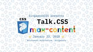 Welcome and Intro - Talk.CSS #24 max-content Edition - SingaporeCSS